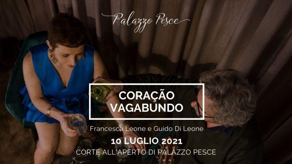 10 luglio 2021 a palazzo pesce Coração Vagabundo