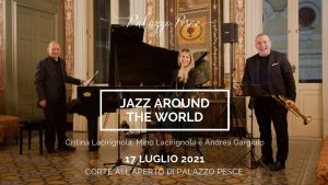 17 luglio 2021 a palazzo pesce jazz around the world