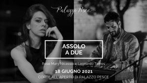 18 giugno 2021 Assolo a due a Palazzo Pesce