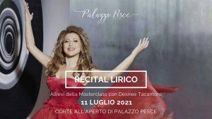 11 luglio 2021 Recital lirico Allievi Masterclass Desiree Rancatore a Palazzo Pesce