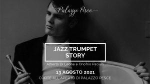 Jazz trumpet story 13 agosto 2021 palazzo pesce