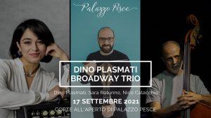 17 settembre 2021 dino plasmati broadway trio a palazzo pesce